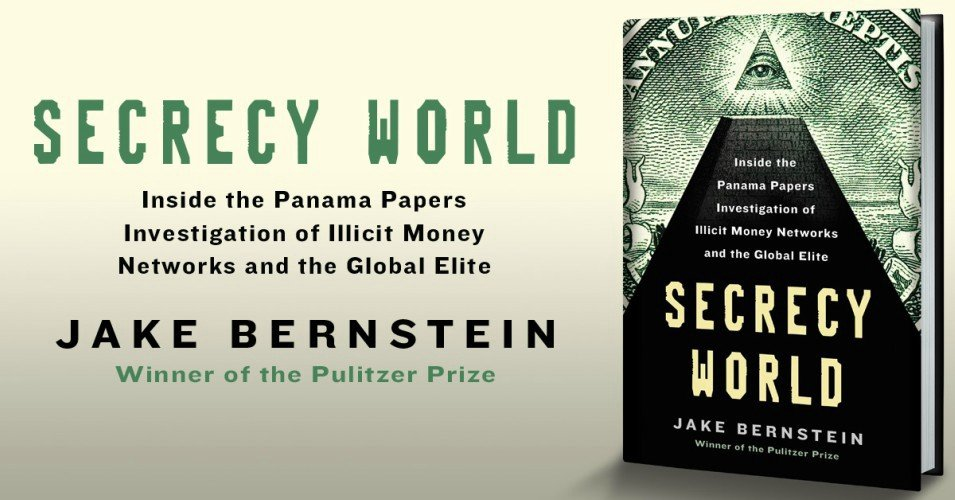 Secrecy World-Inside the Panama Papers Investigation of Illicit Money Networks and the Global Elite-Jake Bernstein.jpeg